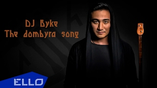 Dj Byke - The dombyra song / ELLO UP^ /