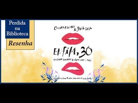 Resenha: Enfim, 30 de Camila Fremder e Jana Rosa