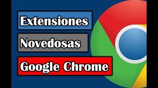 Extensiones útiles para navegador Chrome