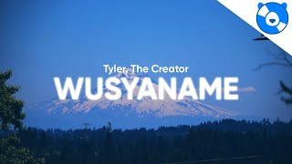 Tyler, The Creator - WUSYANAME (Clean - Lyrics) feat. YoungBoy Never Broke Again & Ty Dolla $ign