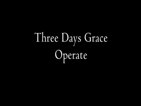 Three Days Grace - Operate Lyrics