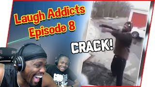 I Laughed Into Another Dimension! CRACK HEAD Comp! - Laugh Addicts Ep.8