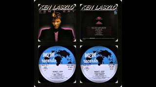 KEN LASZLO - DON'T CRY (VOCAL, INSTRUMENTAL 1986)