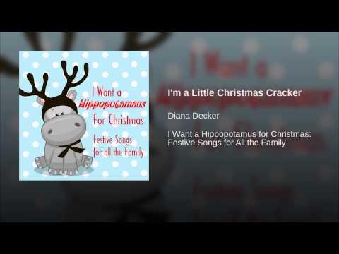 I'm A Little Christmas Cracker (Song) by Diana Decker