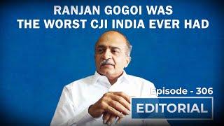 Editorial With Sujit Nair: Ranjan Gogoi Was The Worst CJI India Ever Had, Says Prashant Bhushan
