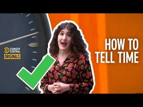 Kate Berlant Teaches: How to Tell Time
