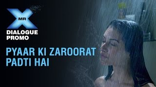 Dialogue Promo 3 - Pyaar Ki Zaroorat Padti Hai - Mr X