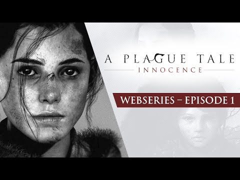 Ep1 – Roots of Innocence de A Plague Tale : Innocence
