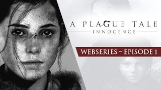 A Plague Tale Webseries | Ep1 – Roots of Innocence