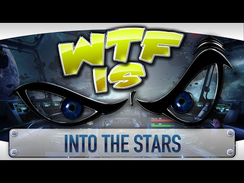 WTF Is... - Into The Stars ? - YouTube video thumbnail