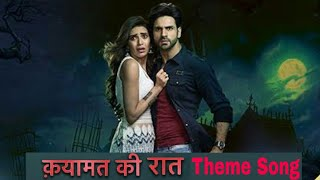 Qayamat Ki Raat Official Theme Song Karishma Tanna Must Watch