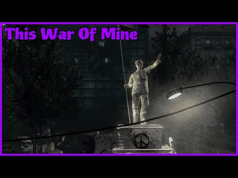 This War Of Mine/Glory!/E4S1