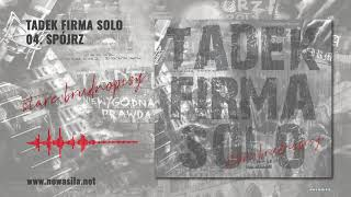 NT Tadek Firma Solo – Spójrz