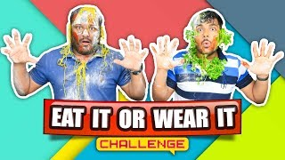 EAT IT OR WEAR IT CHALLENGE | Food Eating Challenge | Food Eating Competition | Food Challenge