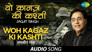 Woh Kagaz Ki Kashti | Ghazal Song | Jagjit Singh - Download this Video in MP3, M4A, WEBM, MP4, 3GP