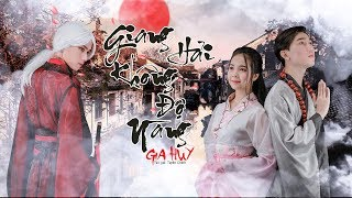 Giang Hải Không Độ Nàng | Gia Huy | MV Official 4k | Độ Ta Không Độ Nàng 2