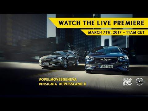 Geneva Motor Show 2017   Opel #Insignia world premiere   March 7. 11:00 CET