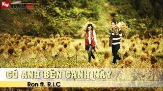 Có Anh Bên Cạnh Này - Ron ft. R.i.C [ Video Lyrics Kara ]