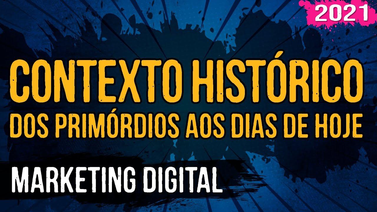 Contexto Histórico – Dos Primórdios aos Dias de Hoje – Marketing Digital – 01