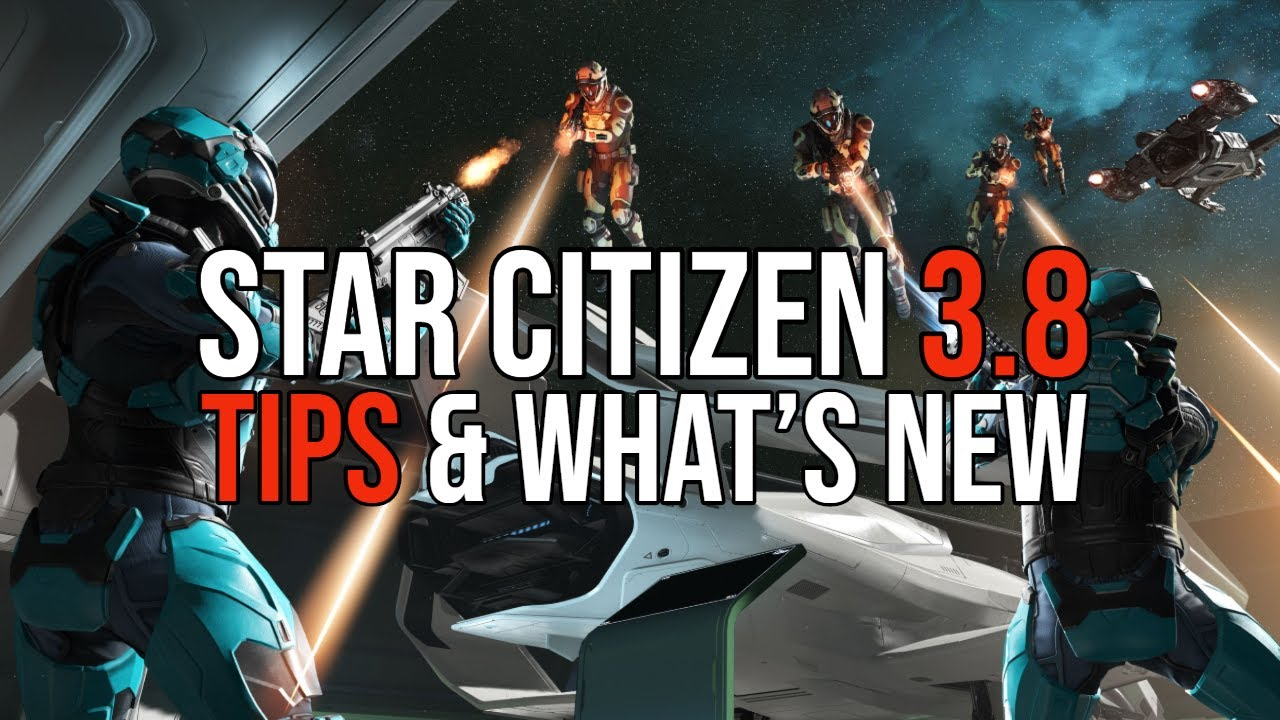 Star Citizen 3.8 What's New & Quick Tips Guide