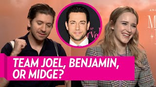Is The Cast of 'The Marvelous Mrs  Maisel' Team Joel, Benjamin, Or Neither?