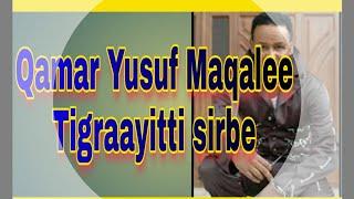 Qamar Yusuf Tigraayitti sirbee?? 2019