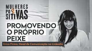 O LinkedIn como vitrine para o mercado profissional | Mulheres Positivas