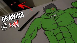 DO NOT DRAW AT 3 AM!! *DRAWING HULK GOES WRONG*