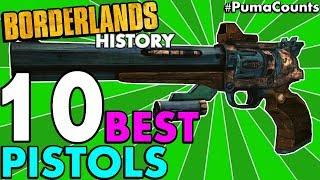 Top 10 Best Pistols in Borderlands History! (Borderlands 2, 1 and The Pre-Sequel!) #PumaCounts