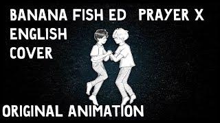 バナナフィッシュ/BananaFishED「PrayerX」EnglishCoverShuuta&fananimation
