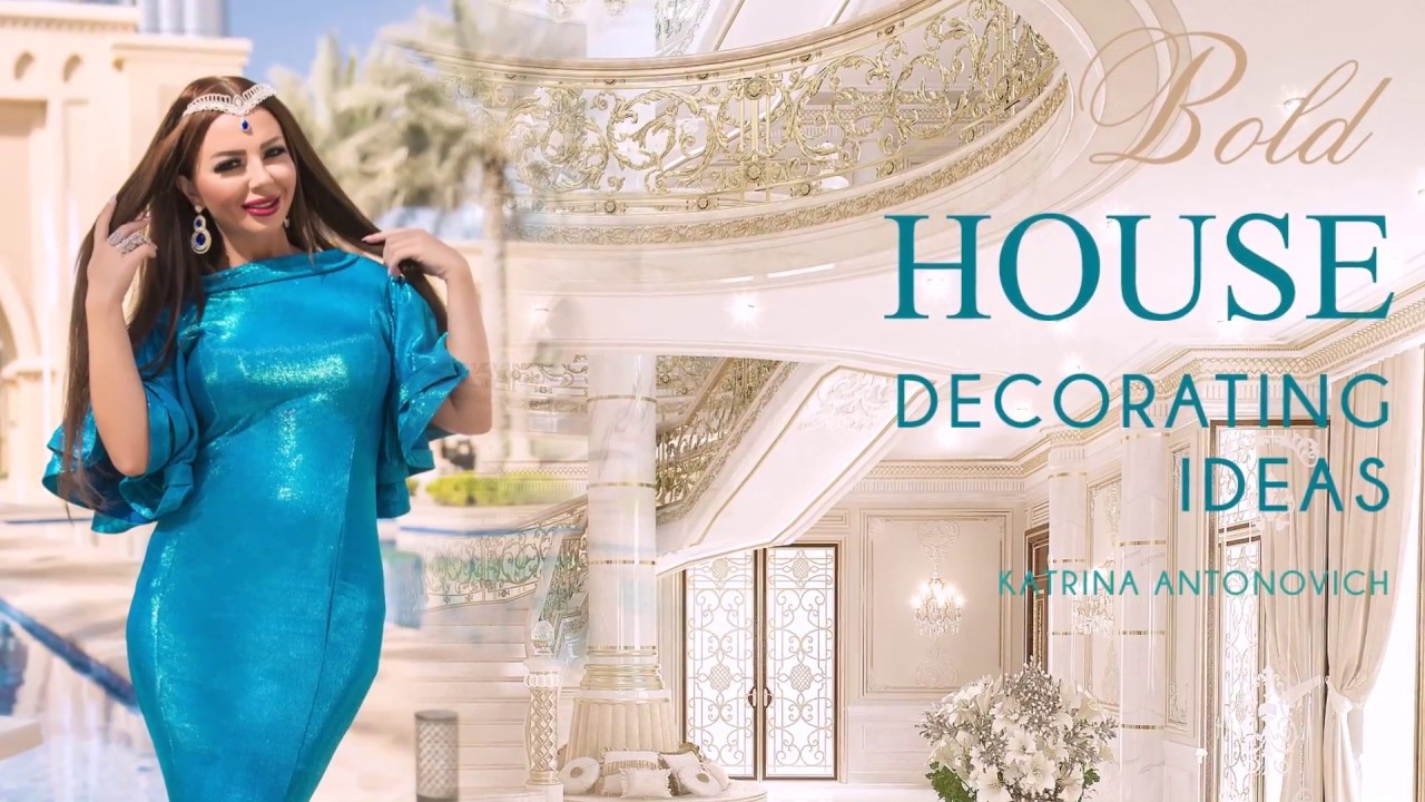 Bold House Decorating Ideas From The Famous Interior Designer — Katrina Antonovich
