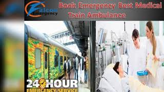 Get Falcon Emergency Train Ambulance in Delhi, Patna with Amazing Facility