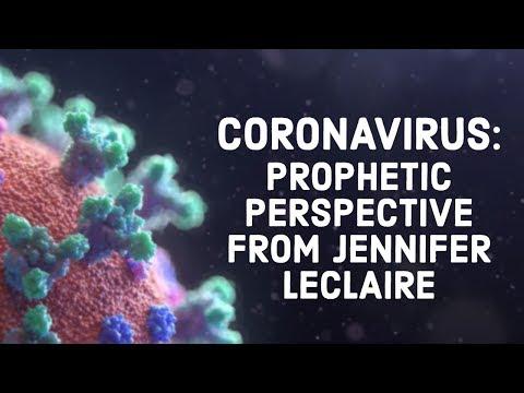 Jennifer LeClaire's Prophetic Perspective on the Coronavirus (COVID-19)