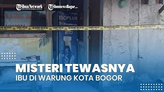 Misteri Tewasnya Ibu dan Anak Terluka di Warung Kota Bogor, Polisi Kantongi Identitas Pelaku