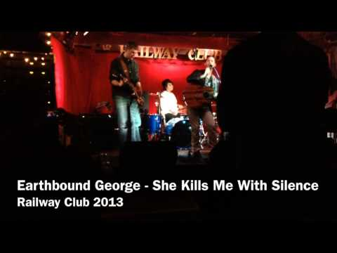 Earthbound George - She Kills Me With Silence