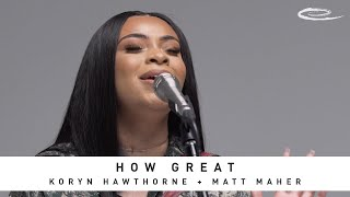 KORYN HAWTHORNE + MATT MAHER - How Great: Song Session