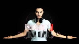 ilkanGünüç ft. JJ - Adam Olaydın (2012)