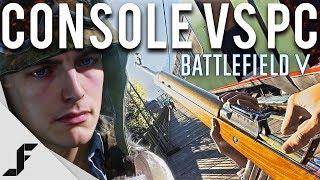 Console vs PC Battlefield 5