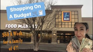 ALDI GROCERY SHOPPING ON A BUDGET   CAN I FEED A FAMILY OF 4 FOR $60/ WEEK?!