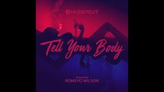 Dj Kleancut Ft Romeyo Wilson   Tell Your Body