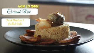 Coconut rice recipe how i make nigerian foods most popular videos how to cook nigerian coconut rice with fried plantain grilled fish la ccuart Image collections
