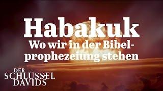 Wo Wir In Der Bibelprophezeiung Stehen Habakuk