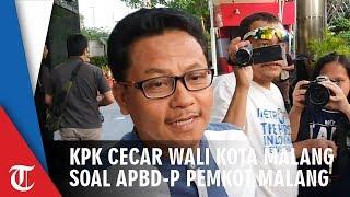 KPK Cecar Wali Kota Malang Soal Alur Pembahasan APBD-P Pemkot Malang