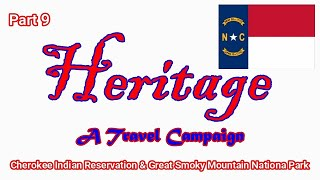 Heritage Travel Campaign-Part 9 (Cherokee Indian Reservation & Great Smoky Mountains National Pa