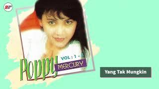 Download lagu Poppy Mercury Yang Tak Mungkin Mp3