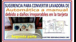 Como convertir lavadora automática a manual.  Una Sugerencia. (PARTE 2)