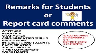Remarks for Students or Report card comments.
