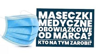 Czeka nas obowiązek noszenia maseczek medycznych? Kto na tym zarobi?