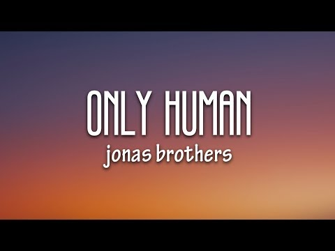 Jonas Brothers - Only Human (Lyrics)