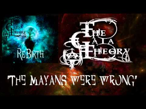 The Gaia Theory -Mayans were wrong